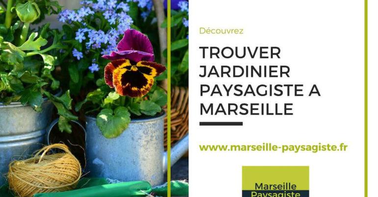 TROUVER UN JARDINIER À MARSEILLE.