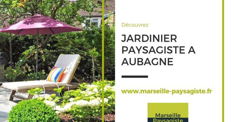 JARDINIER PAYSAGISTE A AUBAGNE PRES DE MARSEILLE